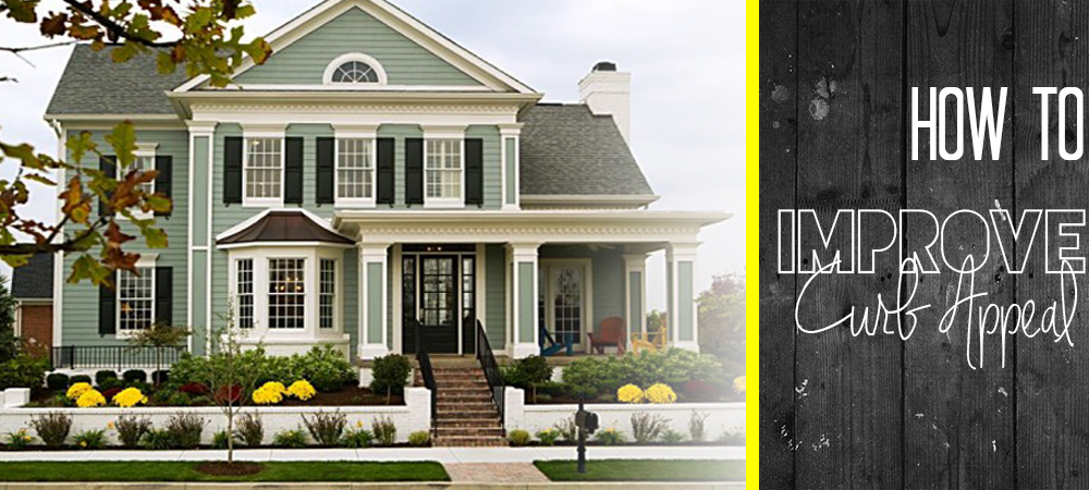 Improving Curb Appeal and Value of Your Home