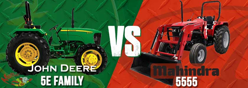 John Deere 5E Series vs. Mahindra 5555