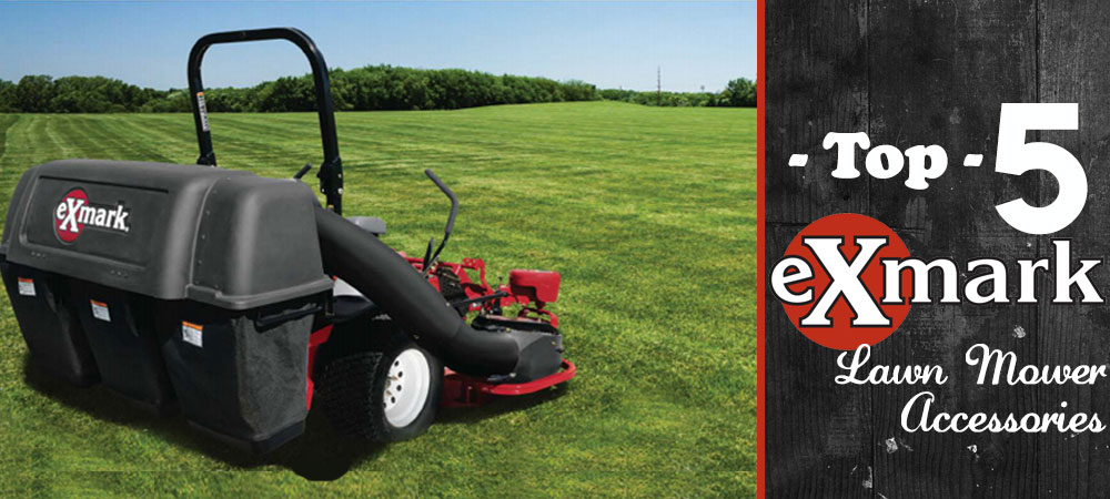 Top 5 Accessories for Exmark Lawn Mower