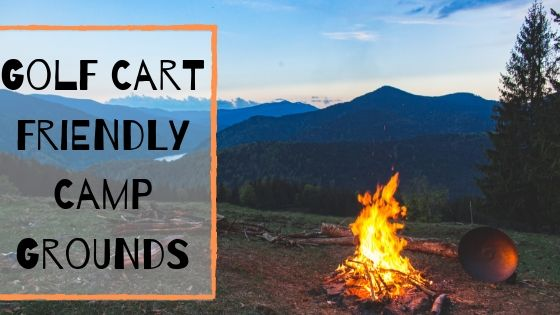 Golf Cart Friendly Campgrounds!