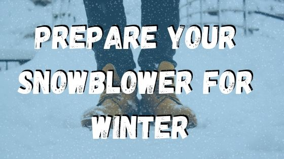 Prepare your Snowblower for Winter
